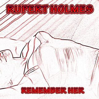 Rupert Holmes – Remember Her