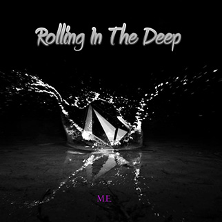 M.E. – Rolling In The Deep