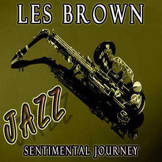 Les Brown – Sentimental Journey