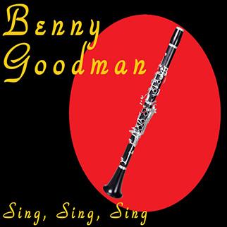 Benny Goodman – Sing, Sing, Sing
