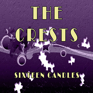 The Crests – Sixteen Candles