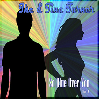Tina Turner – So Blue Over You, Vol. 3