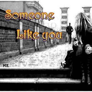 M.E. – Someone Like You