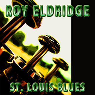 Roy Eldridge – St. Louis Blues