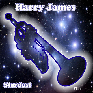 Harry James – Stardust, Vol. 1