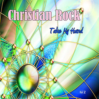 Christian Rock – Take My Hand, Vol. 2