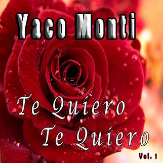 Te Quiero, Te Quiero, Vol. 1 Yaco Monti