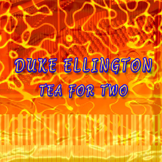 Duke Ellington – Tea for Two
