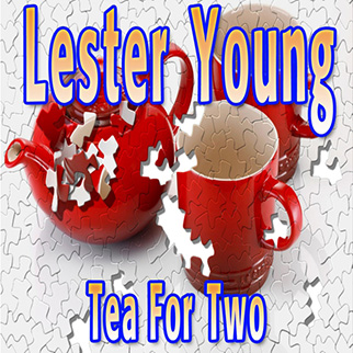Lester Young – Tea for Two