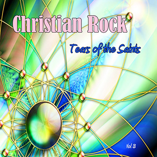Christian Rock – Tears of the Saints, Vol. 3