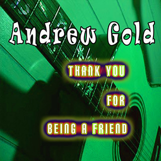 Andrew Gold – Thank You for Being a Friend