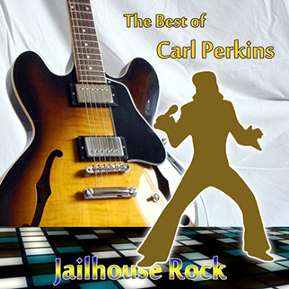 Carl Perkins – The Best of Carl Perkins: Jailhouse Rock