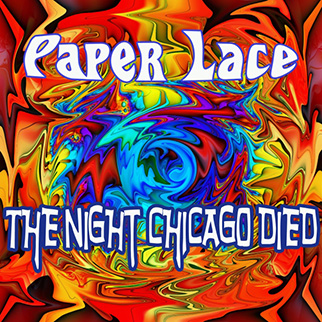 Paper Lace – The Night Chicago Died