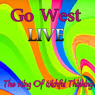 Go West – The King of Wishful Thinking