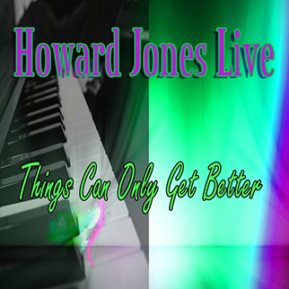 Howard Jones – Things Can Only Get Better