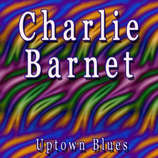 Charlie Barnet – Uptown Blues