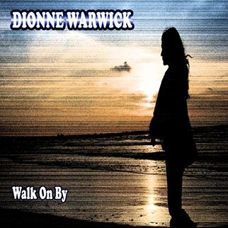 Dionne Warwick – Walk On By