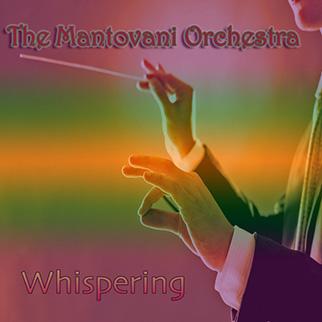 Mantovani Orchestra – Mantovani Orchestra: Whispering