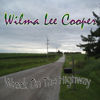 Wilma Lee Cooper – Wreck On the Highway