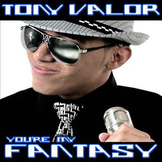 Tony Valor – You're My Fantasy