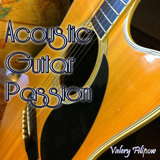 Acoustic Guitar Passion – Valery Filipow