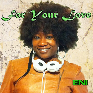 Eni – For Your Love