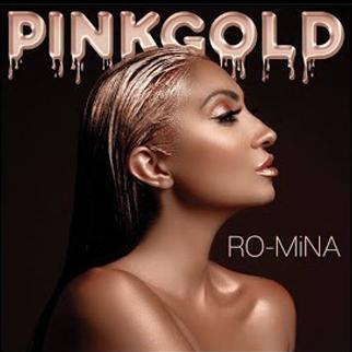 RO-MiNA – PiNKGOLD