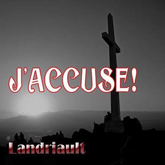 Landriault – J'accuse!