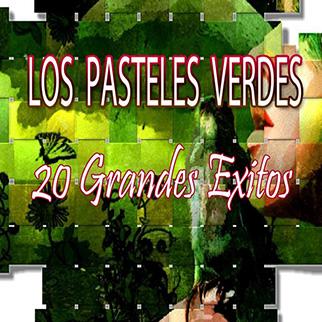 Los Pasteles Verdes – 20 Grandes Exitos