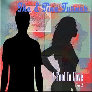 Tina Turner – A Fool in Love, Vol. 2