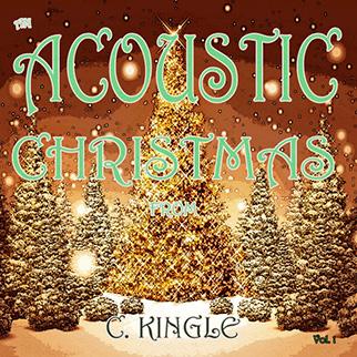 C. Kingle – An Acoustic Christmas from C. Kingle, Vol. 1