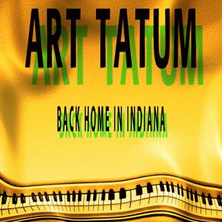 Art Tatum – Back Home in Indiana