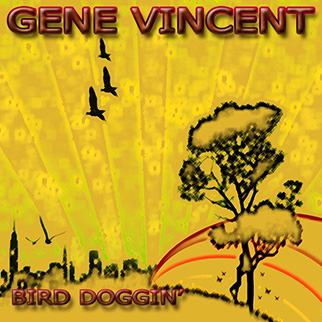 Gene Vincent – Bird Doggin'