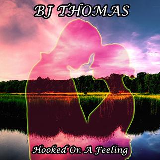 BJ Thomas – Hooked On a Feeling