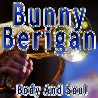 Bunny Berigan – Body and Soul