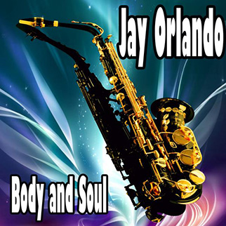 Jay Orlando – Body and Soul