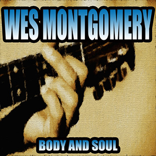 Wes Montgomery – Body and Soul