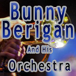 Bunny Berigan – Bunny Berigan & His Orchestra