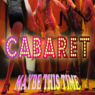 The Showcast  – Cabaret (Maybe This Time)