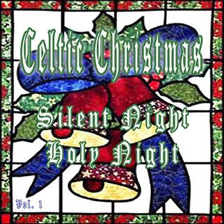 Various Artists – Celtic Christmas Silent Night Holy Night, Vol. 1