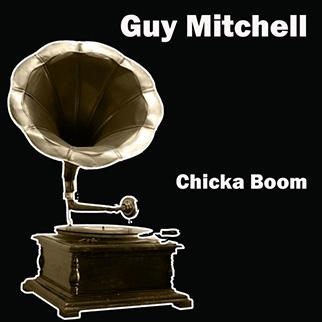 Guy Mitchell – Chicka Boom