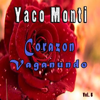 Yaco Monti – Corazon Vaganundo, Vol. 5
