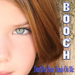 Booch – Don't Put Your Hands on Me