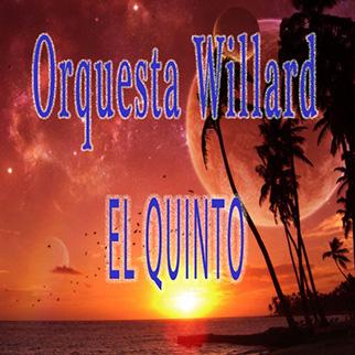 Orquesta Willard – El Quinto