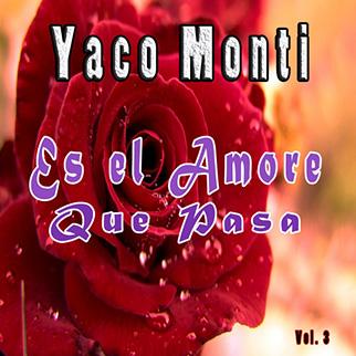 Yaco Monti – Es el Amor Que Pasa, Vol. 3