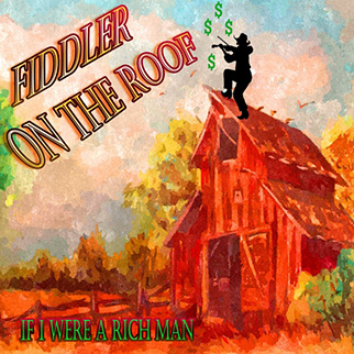 The Showcast – Fiddler On the Roof, If I Were a Rich Man