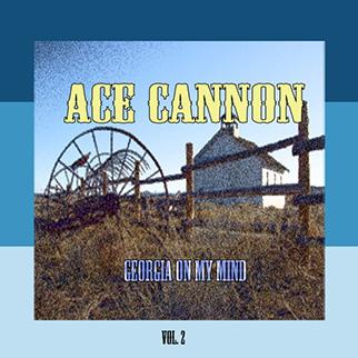 Ace Cannon – Georgia On My Mind, Vol. 2