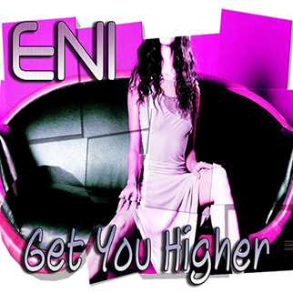 ENI – Get You Higher