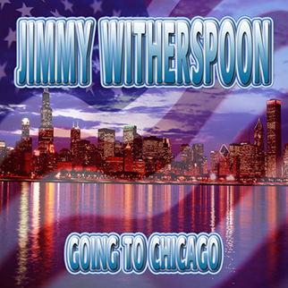 Jimmy Witherspoon – Going to Chicago