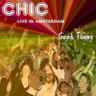 Chic – Good Times